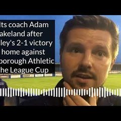 Adam Lakeland on Farsley's League Cup victory over Scarborough