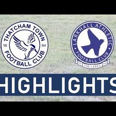Thatcham Town FC vs Larkhall Athletic FC | Highlights