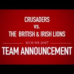 Team Announcement: Crusaders v Lions | Lions NZ 2017
