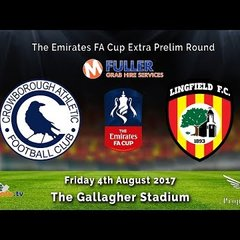 Crowborough AFC v Lingfield FC - FA Cup Extra Prelim HIGHLIGHTS - 04-08-2017