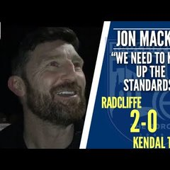 """Jon Macken: """"It's up to us to keep up the standards""""   Radcliffe 2-0 Kendal Town"""