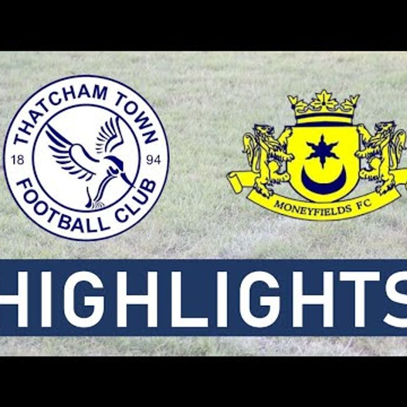 Thatcham Town FC vs Moneyfields FC | Highlights