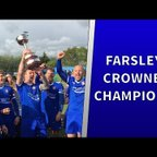 THE MOMENT FARSLEY CELTIC WERE CROWNED CHAMPIONS!