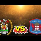 WORKINGTON REDS VS CARLISLE UNITED MATCH DAY HIGHLIGHTS!!!