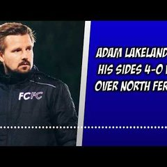 Farsley 4-0 North Ferriby | Adam Lakeland's thoughts