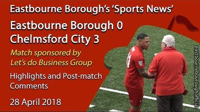 'Sports News': Eastbourne Borough 0 v 3 Chelmsford City National League South Highlights