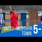 SNTTV - SNTFC 5-2 Merthyr Town FC