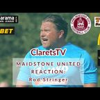 REACTION: Rod Stringer - Post Maidstone United (A) - 26/08/2019