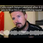 Farsley manager Adam Lakeland after 4-0 win over Guisborough in first FA Cup qualifying round