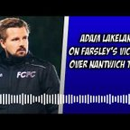Farsley Celtic 2-1 Nantwich Town | Adam Lakeland's thoughts
