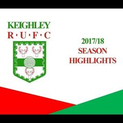 Keighley RUFC - Season Highlights 2017/18