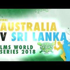 Sri Lanka v Australia | LMS Chester World Series 2018 | FINALS