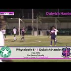 Whyteleafe 6-1 Dulwich Hamlet, Pre-Season Friendly, 01/08/17 | Match Highlights