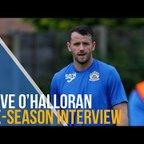 Stephen O'Halloran Pre-Season Interview
