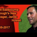 Meet New Eastbourne Borough Manager, Jamie Howell