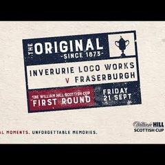 Inverurie Loco Works 3-4 Fraserburgh | William Hill Scottish Cup 2018-19 – First Round
