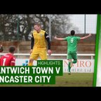 HIGHLIGHTS: Nantwich Town 3-0 Lancaster City