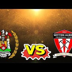 WORKINGTON REDS VS WITTON ALBION MATCH DAY HIGHLIGHTS!!!