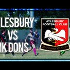 Matchday Experience - Aylesbury FC 1-2 MK Dons FC - Pre Season Friendly 08/07/17