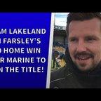 Farsley 2-0 Marine | Adam Lakeland after league title win