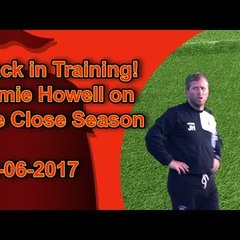 Back in Training: Jamie Howell on the Close Season