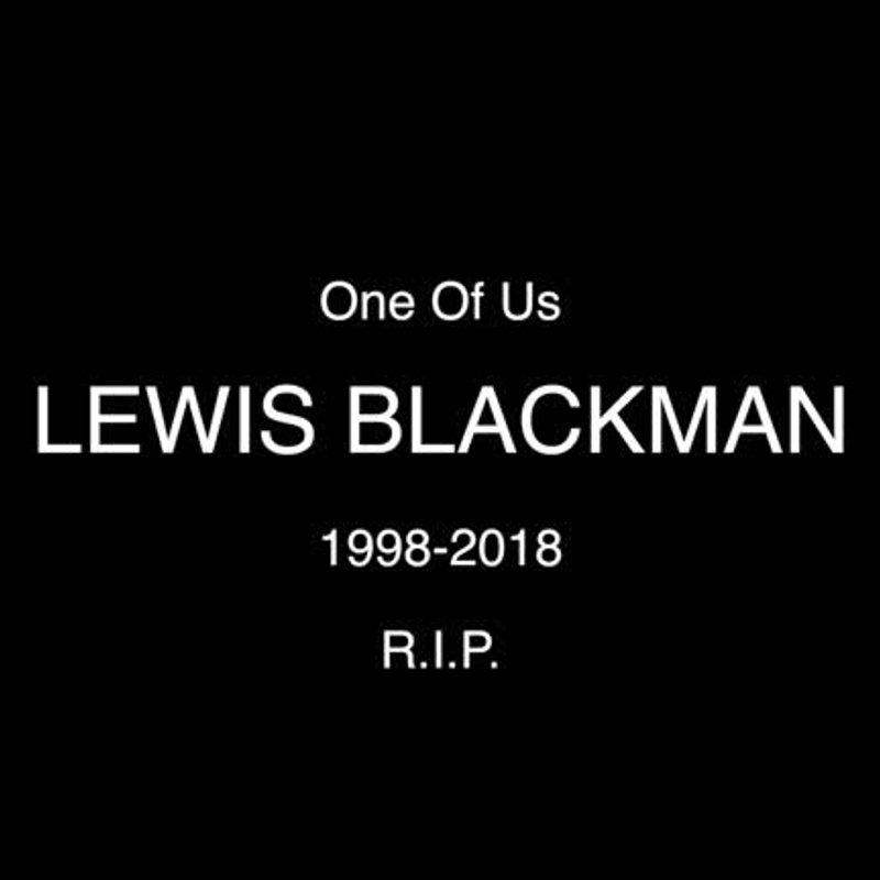 Lewis Blackman - A Tribute
