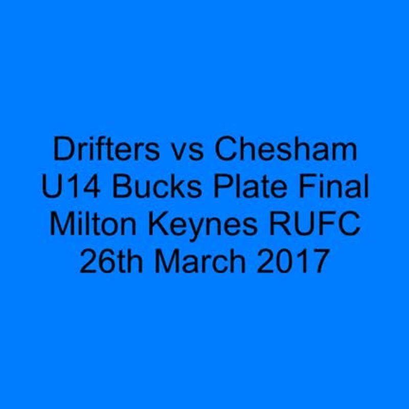 Drifters vs Chesham U14s Bucks Plate Final 26th March 2017