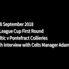 18 September 2018 - Adam Lakeland's post-match interview following the Celts 4-0 victory over Pontefract Collieries