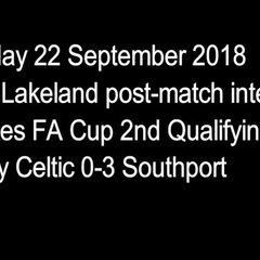 22 September 2018 - Adam Lakeland's post-match interview following the Celts defeat in the FA Cup to Southport