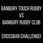 Banbury Rugby Club vs Banbury Touch Rugby Crossbar Challenge