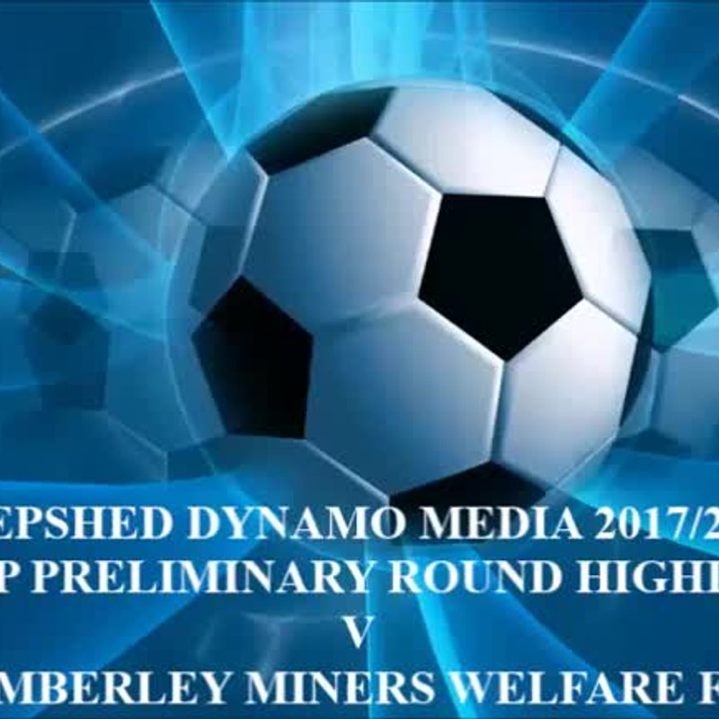 Kimberley Miners Welfare F.C. F.A. Cup Preliminary Round 2017/2018