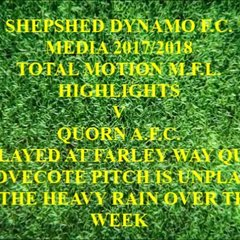 Quorn A.F.C. Total Motion M.F.L. 2017/2018 Played at Farley Way Quorn