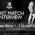 Neil Reynolds Post Match Interview Glossop 24/03/18