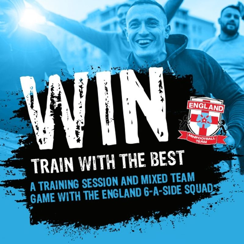 Train with the Best - Win a training session with the England 6-a-side squad