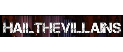 Hail the Villains