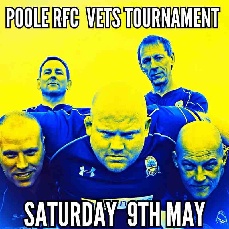 Poole RFC Vets Tournament Saturday 9th May