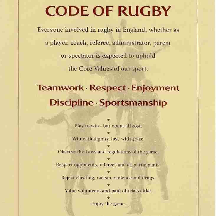 All Players, Members, and Spectators are to adhere to the RFU Code of Rugby.