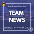 Team Selections - Pre-Season Friendlies: April 13 and 14