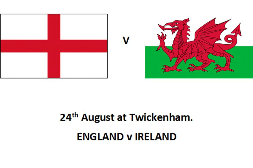 Watch  England v Wales 11th August and England v Ireland 24th August.
