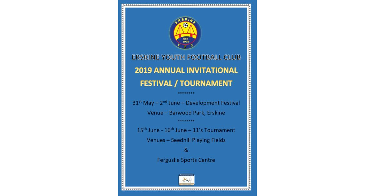 ERSKINE YOUTH FOOTBALL CLUB - 2019 INVITATIONAL FESTIVAL/TOURNAMENT