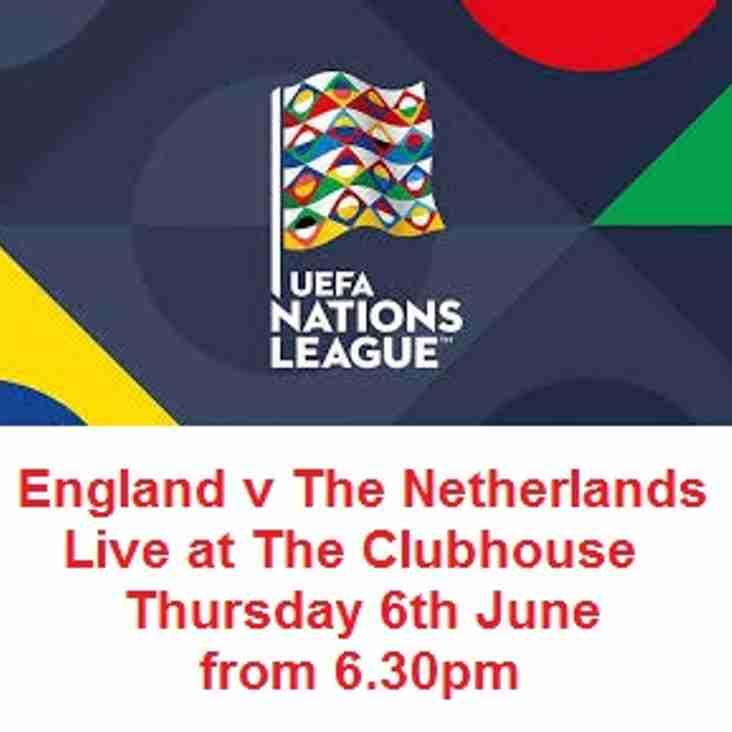 ENGLAND V THE NETHERLANDS - Thursday June 6th