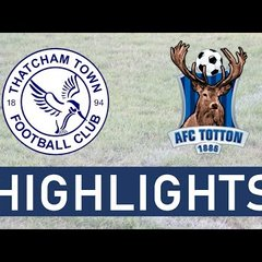 Thatcham Town FC vs AFC Totton | Highlights