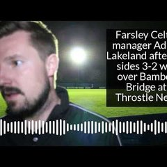 Farsley Celtic manager Adam Lakeland after 3-2 win over Bamber Bridge