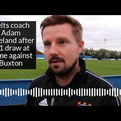 Celts head coach Adam Lakeland on 1-1 draw at home against Buxton