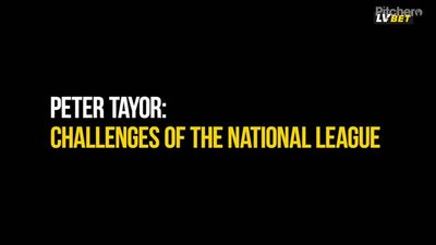 Peter Taylor: Challenges of the National League